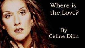 Where Is The Love? (Celine Dion)